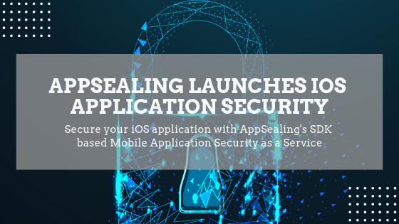 AppSealing Launches SDK Based Application Security for iOS Applications