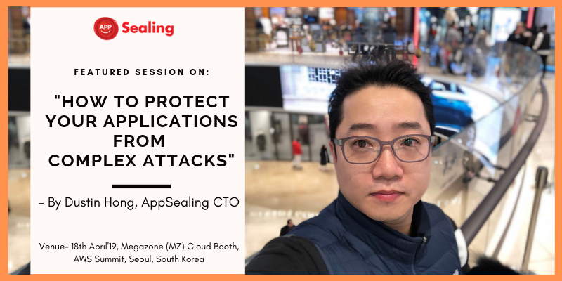 AppSealing's CTO Dustin Hong to speak at the Megazone(MZ) Cloud booth- AWS Summit, Seoul 2019