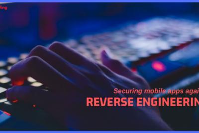 リバースエンジニアリングを防ぐためのモバイルアプリのセキュリティ