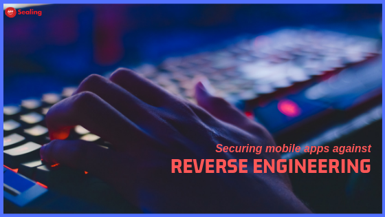 Securing Mobile Apps against Reverse Engineering