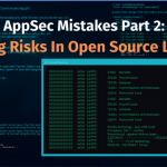 AppSec Mistakes Part 2 Ignoring Risks in Open Source Libraries