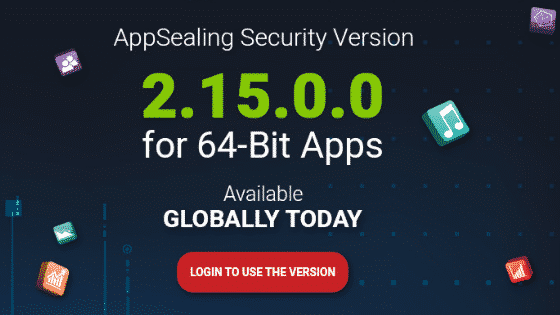 AppSealing new version 2.15.0.0 which supports 64-bit apps is available now