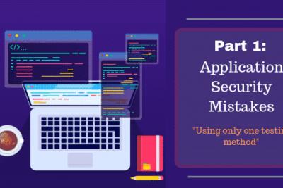 アプリセキュリティにおける誤り-1部:一つのテスト方法のみを使用する