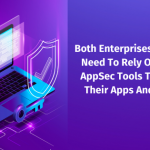 Both enterprises and SMEs need to rely on robust AppSec Tools to protect their apps and brands