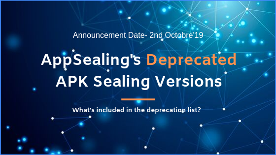 AppSealings' Deprecated APK Sealing Versions