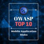 OWASP Mobile Top 10 : 모바일 개발자를 위한 리스크 대처 종합 가이드