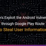 Two new malware campaigns target Android users through Google Play route
