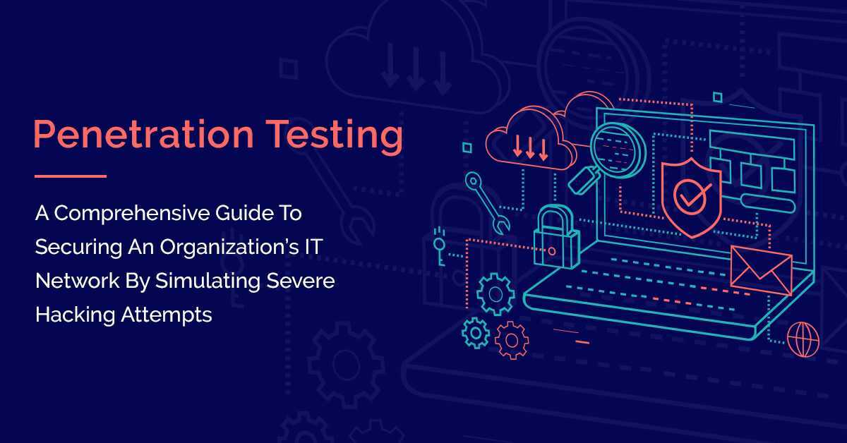 Penetration Testing: A Comprehensive Guide to Securing an Organization's IT Network by Simulating Severe Hacking Attempts