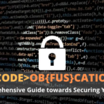 Code Obfuscation: A Comprehensive Guide Against Reverse-Engineering Attempts