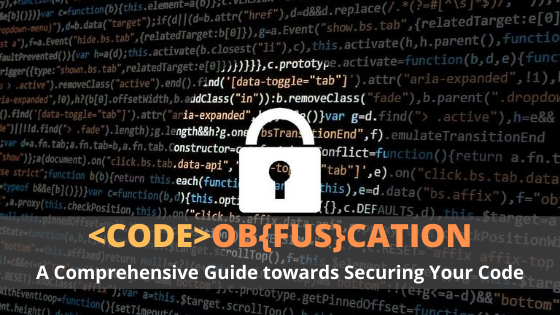 Code Obfuscation: A Comprehensive Guide towards Securing Your Code