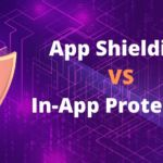 Both app shielding and in-app protection offer security features, learn how they use different methods to safeguard code and data
