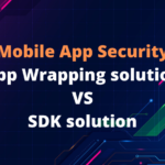 Choosing between SDK and app wrapping approaches for mobile application management