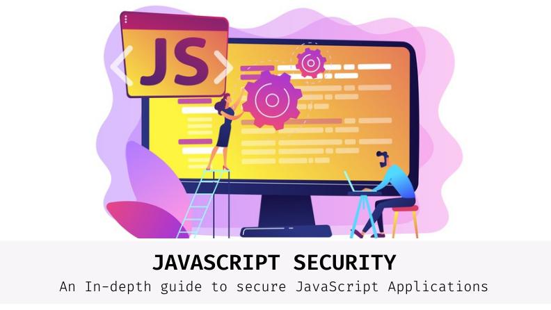 JavaScript 보안 : 알아야 할 모든 것