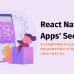 React Native apps are user friendly, offer ease of access but are vulnerable. Use this digest to prevent data leakage and secure app code