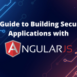 AngularJS Security – A Guide to Building secure applications in AngularJS