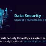 Data Security – Concept, Technologies, Best Practices
