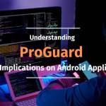 ProGuard and its Implications on Android Applications