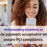 PCI Mobile Payment Acceptance Security Guidelines
