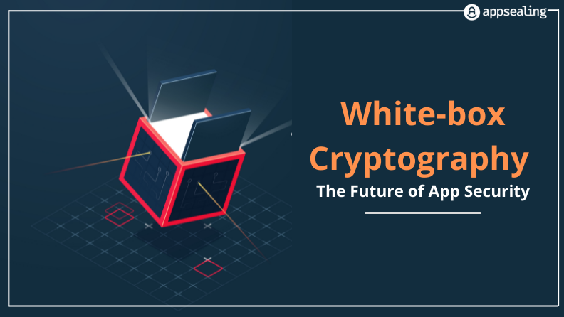 White-box Cryptography- The Future of App Security