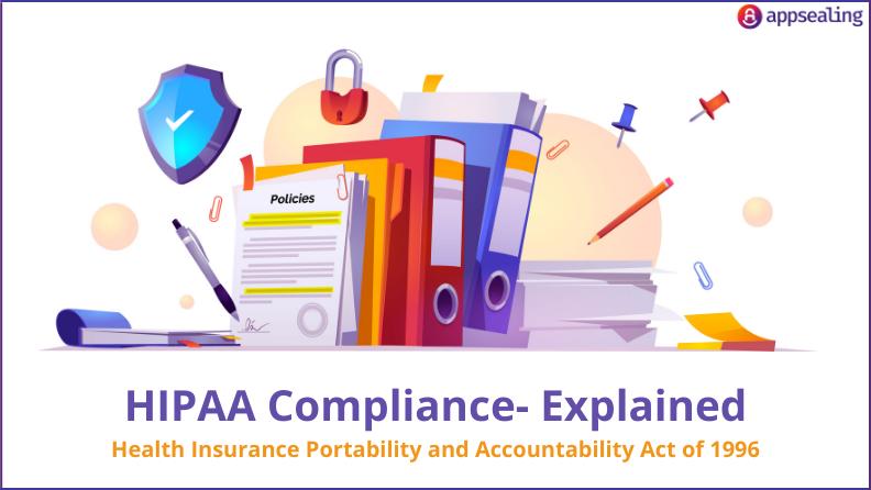 HIPAA Compliance – Health Insurance Portability and Accountability Act of 1996